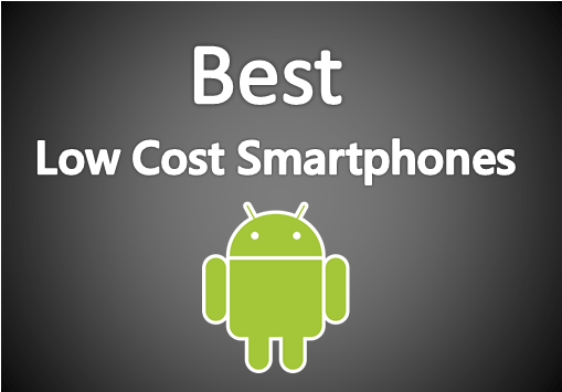 Best Low Cost smartphone