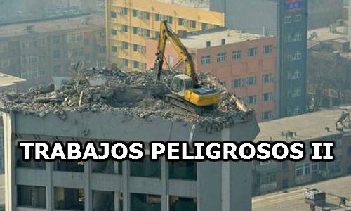 trabajos peligrosos II